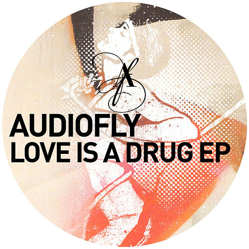 Play & Download Love Is a Drug by Audiofly | Napster