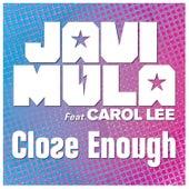 Close Enough by Javi Mula