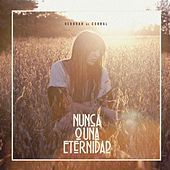 Play & Download Nunca o una Eternidad by Deborah De Corral | Napster