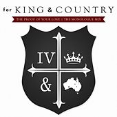 Play & Download The Proof Of Your Love (The Monologue Mix) by For King & Country | Napster