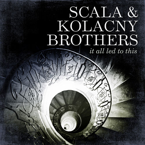 Play & Download It All Led To This by Scala & Kolacny Brothers | Napster