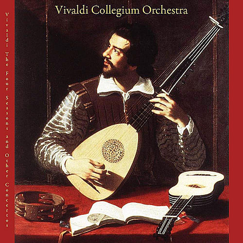 Play & Download Vivaldi: the Four Seasons and Other Concertos by Vivaldi Collegium Orchestra | Napster