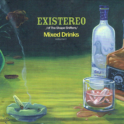 Play & Download Mixed Drinks (Volume 1) by Existereo | Napster