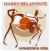 Calypso Collection Vol. 1 Matilda (45 Original Songs) de Harry Belafonte
