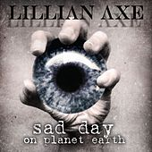 Play & Download Sad Day On Planet Earth by Lillian Axe | Napster