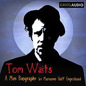 Tom Waits Mini Biography by Marianne Hoff Engesland