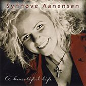 Play & Download A Beautiful Life by Synnøve Aanensen | Napster