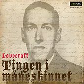 Play & Download Litcast - Tingen I Måneskinnet by H.P. Lovecraft | Napster