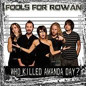 Play & Download Who Killed Amanda Day? by Fools For Rowan | Napster