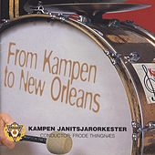Play & Download From Kampen To New Orleans by Kampen Janitsjar | Napster