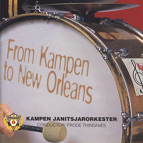 From Kampen To New Orleans by Kampen Janitsjar