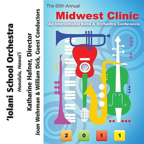 Play & Download 2011 Midwest Clinic: 'Iolani School Orchestra by 'Iolani School Orchestra | Napster