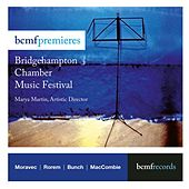 Play & Download Bridgehampton Chamber Music Festival Premieres by Marya Martin | Napster