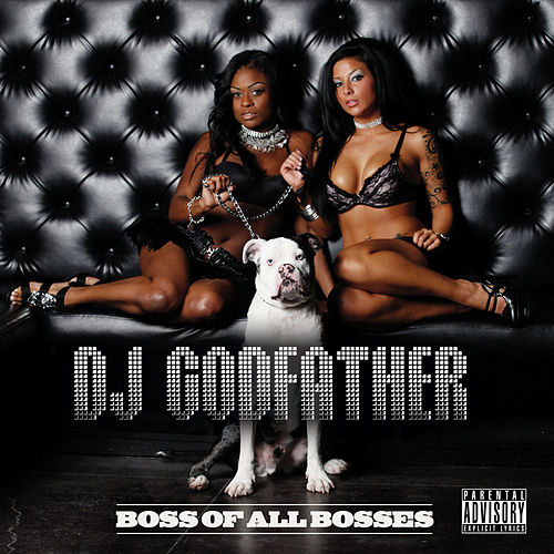 Play & Download Boss of All Bosses by DJ Godfather | Napster