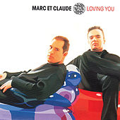 Loving You by Marc et Claude