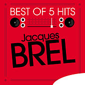 Play & Download Best of 5 Hits - EP by Jacques Brel | Napster