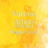 18 Karat Reggae Gold 2013: Stepping Out of Babylon by Various Artists