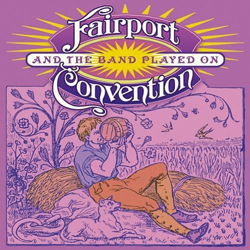 And the Band Played On by Fairport Convention