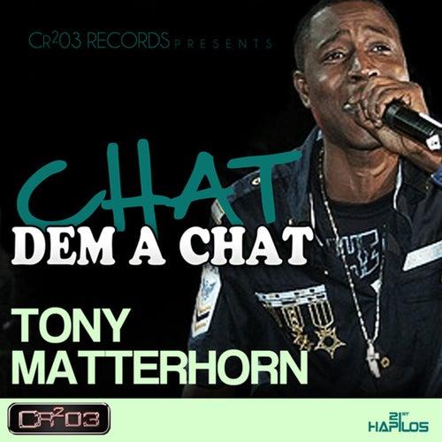 Chat Dem a Chat by Tony Matterhorn