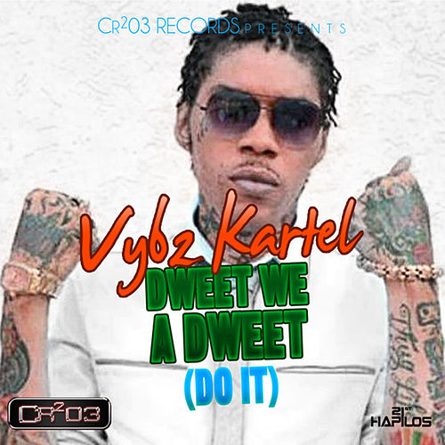 Play & Download Dweet We a Dweet (Do It) by VYBZ Kartel | Napster