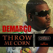 Throw Me Corn by Demarco