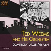 Somebody Stole My Gal (1923 - 1926) by Ted Weems
