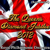 Play & Download The Queens Diamond Jubilee of 2012 (Remastered) by Royal Philharmonic Orchestra | Napster