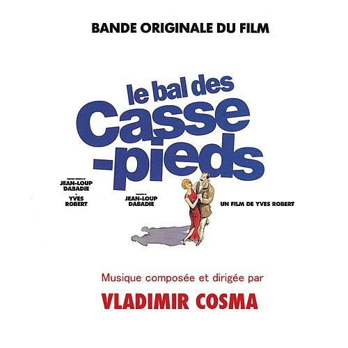 Play & Download Bande Originale du film Le Bal des casse-pieds (1991) by Tony Coe | Napster