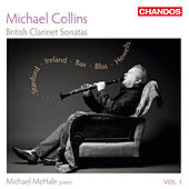 British Clarinet Sonatas, Vol. 1 by Michael Collins