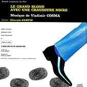 Play & Download Bande Originale du film Le Grand Blond avec une chaussure noire (1972) by Gheorghe Zamfir | Napster