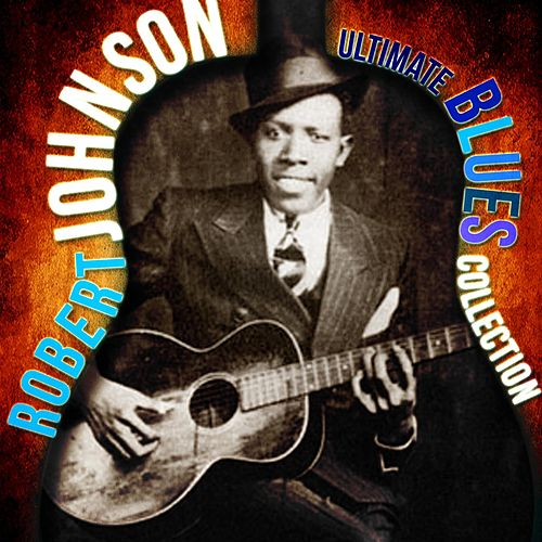 Ultimate Blues Collection von ROBERT JOHNSON