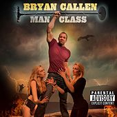 Play & Download Man Class by Bryan Callen | Napster