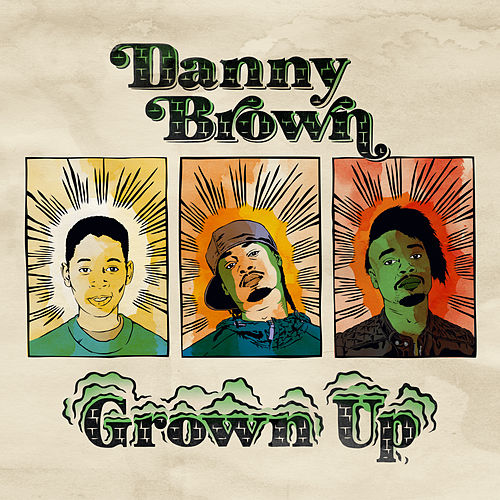 Play & Download Grown Up by Danny Brown | Napster