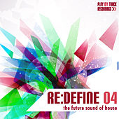 Re:Define 04 - The Future Sound of House by Various Artists