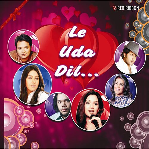 Play & Download Le Uda Dil by Various Artists | Napster