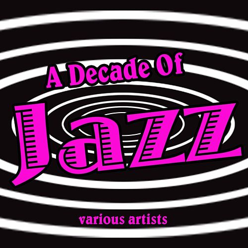 A Decade Of Jazz by Various Artists