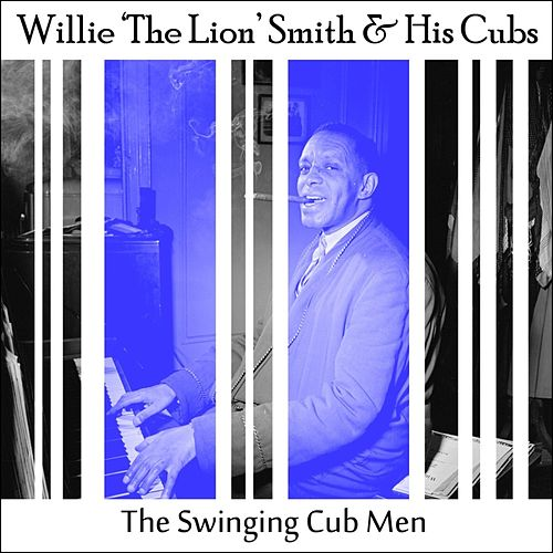 The Swinging Cub Men by Willie 'The Lion' Smith