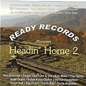 Play & Download Ready Records Presents Headin' Home, Vol. 2 by Various Artists | Napster