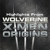 Play & Download Highlights From Wolverine - X Men Origins by The X-Men | Napster