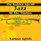 Play & Download The Golden Age Of Jazz Of The Thirties by Various Artists | Napster