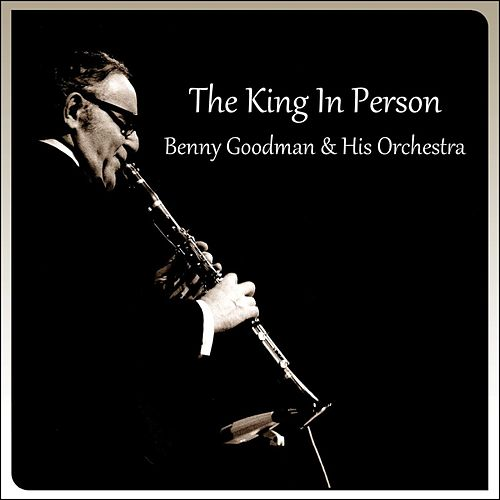 The King In Person by Benny Goodman