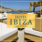 Play & Download Hotel Ibiza by Various Artists | Napster