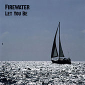 Let You Be von Firewater