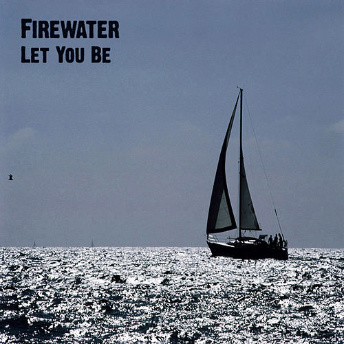 Let You Be by Firewater