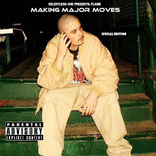 Making Major Moves (Special Edition) by Flame