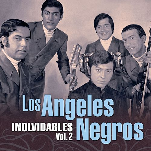 Inolvidables (Vol. 2) by Los Angeles Negros