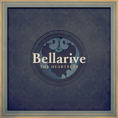 Play & Download The Heartbeat by Bellarive | Napster