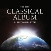 The Best Classical Album in the World...Ever! von Various Artists