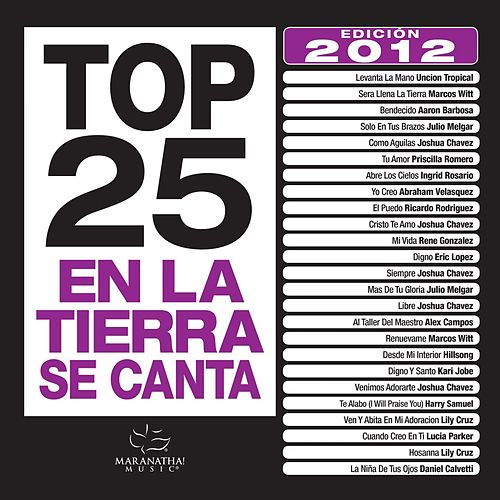 Play & Download Top 25 en la Tierra Se Canta Edicion 2012 by Various Artists | Napster