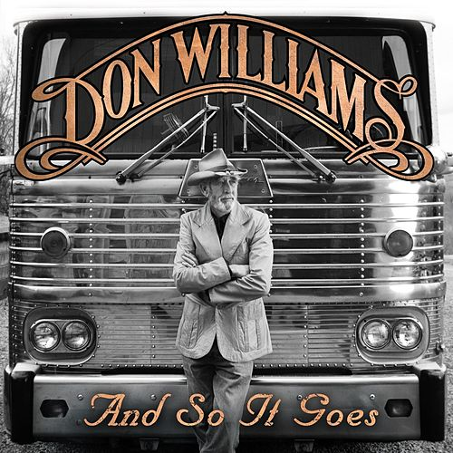 And So It Goes by Don Williams